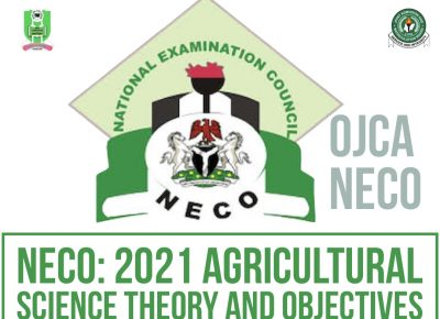 NECO OJCA 2021 THEORY AND OBJECTIVES ANSWERS: AGRICULTURAL SCIENCE